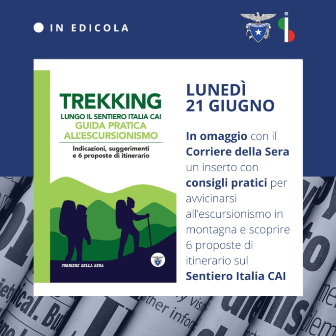Guida all'escursionismo e al Sentiero Itali CAI, lunedì 21 giugno con il Corriere della Sera